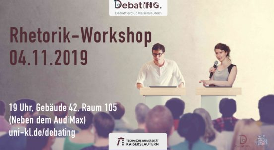 Rhetorik Workshop 04.11.2019, 19 Uhr, Gebäude 42, Raum 105